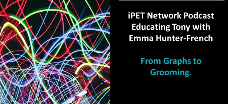 iPET Network's Podcast - Educating Tony: Graphs to Grooming