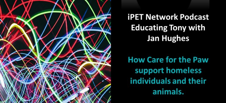 iPET Network's Podcast - Educating Tony: Care for the Paw