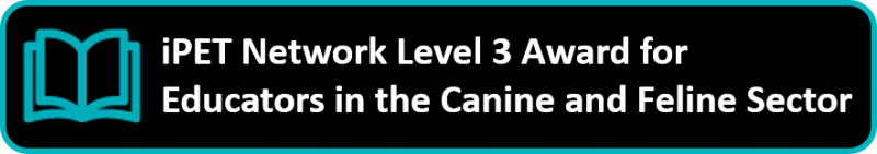 iPET Network Level 3 Award for Educators in the Canine and Feline Sector - Qualification Guide